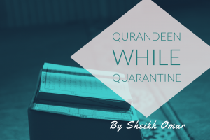 Qurandeen while quarantine #47